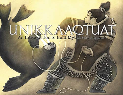 9781926569161: Unikkaaqtuat: An Introduction to Inuit Myths and Legends