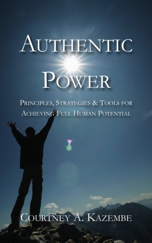 9781926582368: Authentic Power: Principles, Strategies and Tools for Achieving Full Human Potential