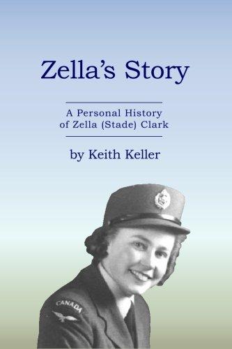 Zella's Story: A Personal History of Zella (Stade) Clark: Keller, Keith