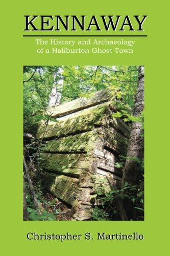 9781926582696: Kennaway: The History and Archaeology of a Haliburton Ghost Town