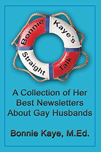 9781926585048: Bonnie Kaye's Straight Talk: A Collection of Her Best Newsletters About Gay Husbands