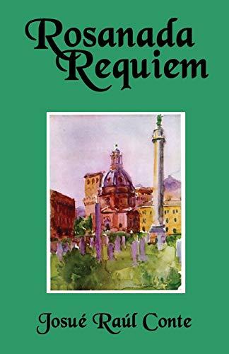 Rosanada Requiem: Volume 3 of The Rosanada Trilogy: Josue Raul Conte
