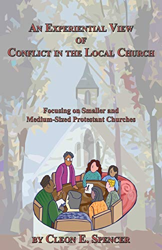 An Experiential View of Conflict in the Local Church Focusing on Smaller and Medium-Sized ...