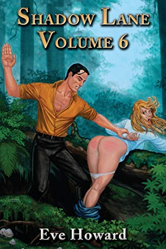 9781926585451: Shadow Lane Volume 6: Put to the Blush, a Novel of Spanking, Sex and Love