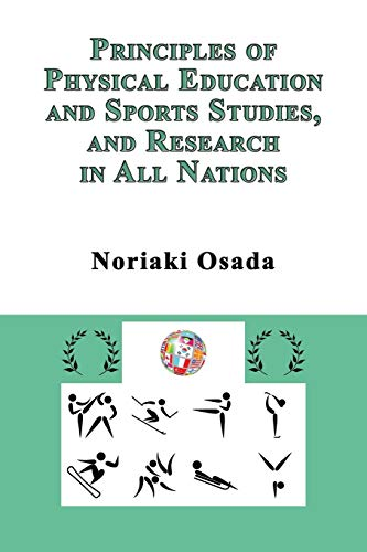 9781926585680: Principles of Physical Education and Sports Studies, and Research in All Nations