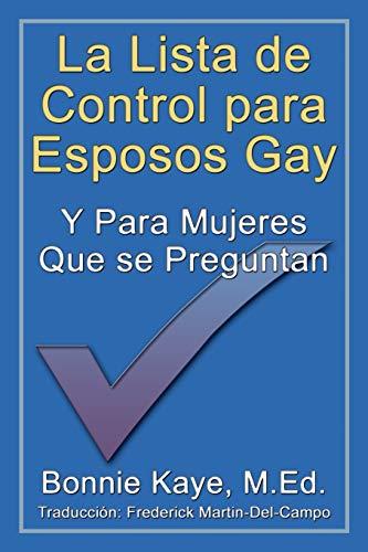 La Lista de Control Para Esposos Gay y Para Mujeres Que Se Preguntan (Spanish Edition) (1926585887) by Kaye, Bonnie