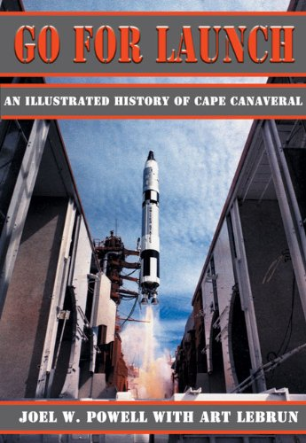 9781926592138: Go for Launch: An Illustrated History of Cape Canaveral