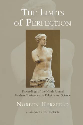 9781926599175: The Limits of Perfection: Proceedings of the Ninth Annual Goshen Conference on Religion and Science