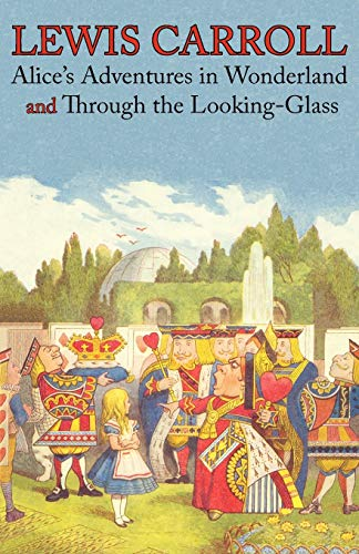 9781926606316: Alice's Adventures in Wonderland and Through the Looking-Glass (Illustrated Facsimile of the Original Editions) (Engage Books)