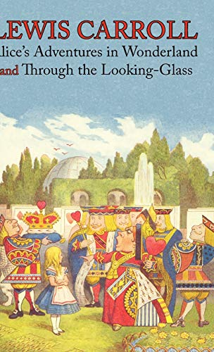 9781926606330: Alice's Adventures in Wonderland and Through the Looking-Glass (Illustrated Facsimile of the Original Editions) (1000 Copy Limited Edition) (Engage Bo