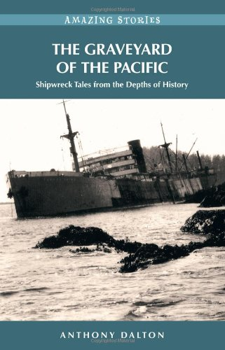 Graveyard of the Pacific, The: Shipwreck Stories from the Depths of History (Amazing Stories (...