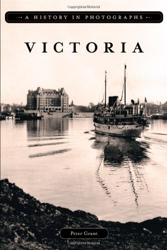 9781926613338: Victoria: A History In Photographs