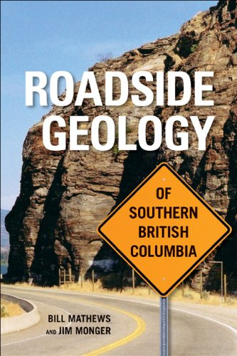 9781926613345: Roadside Geology of Southern British Columbia (Geology the Lithosphere)