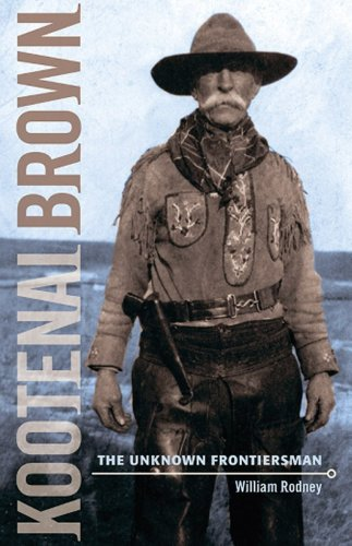 9781926613659: Kootenai Brown: The Unknown Frontiersman