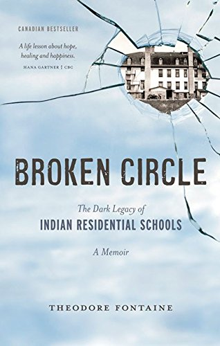 Broken Circle: The Dark Legacy of Indian: Theodore Fontaine