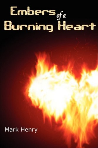 9781926625218: Embers of a Burning Heart