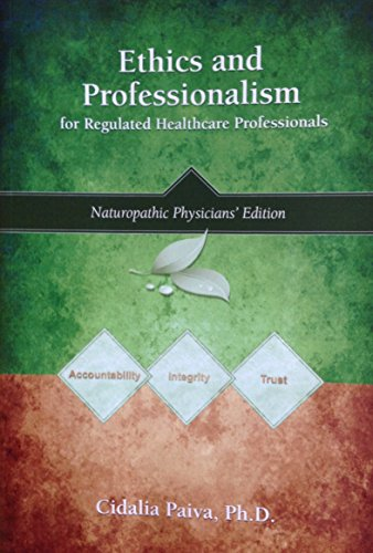 9781926626345: Ethics and Professionalism for Regulated Healthcare Professionals (Naturopathic Physicians' Edition)