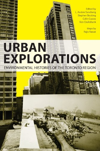 Urban Explorations: Environmental Histories of the Toronto Region