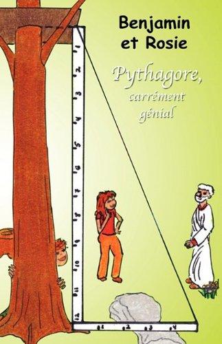 9781926637051: Benjamin et Rosie - Pythagore, carrément génial (French Edition)