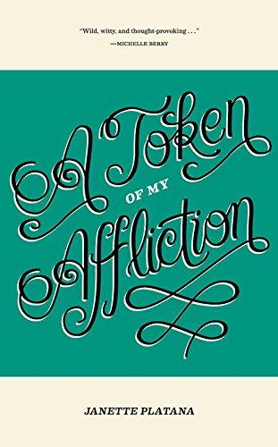 A Token of My Affliction: Platana, Janette