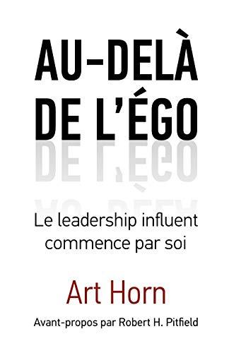 9781926645520: Au-del de L' Go: Le Leadership Influent Commence Par Soi (French Edition)