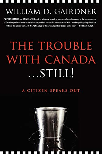 9781926645674: The Trouble with Canada ... Still!: A Citizen Speaks Out