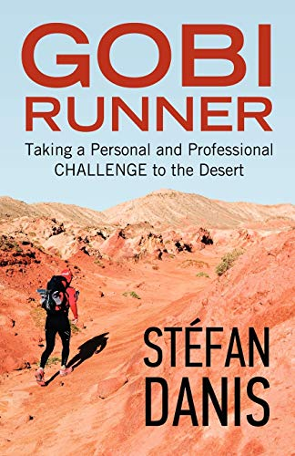 9781926645797: Gobi Runner: Taking a Personal and Professional Challenge to the Desert