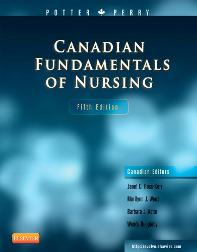 Canadian Fundamentals of Nursing, 5e [Hardcover]: Patricia A. Potter (Author), Anne Griffin Perry (...