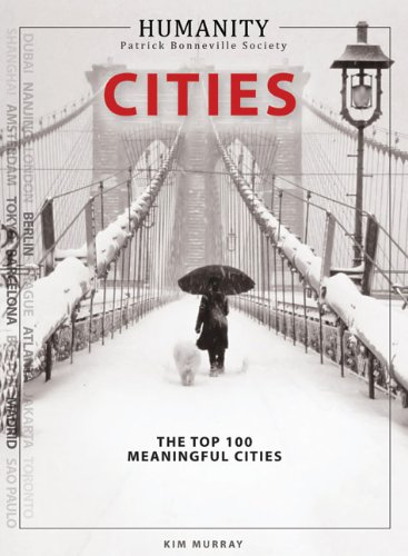 Humanity: Cities: The Top 100 Meaningful Cities: Murray, Kim