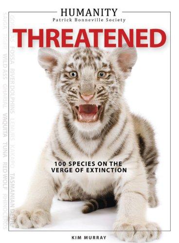 Humanity: Threatened: 100 Species on the Verge: Murray, Kim