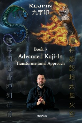 9781926659268: Kuji-In 3: Advanced Kuji-In: Transformational Approach: Volume 3