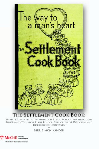 9781926671000: The settlement cook book: tested recipes from the Milwaukee public school kitchens, Girls Trades and Technical High School, authoritative dieticians and experienced housewives.