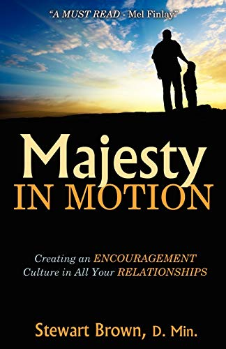 9781926676456: Majesty in Motion: Creating an Encouragement Culture in All Your Relationships