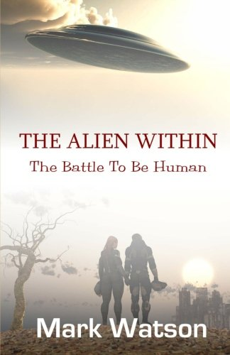 9781926681375: The Alien Within: The Battle To Be Human