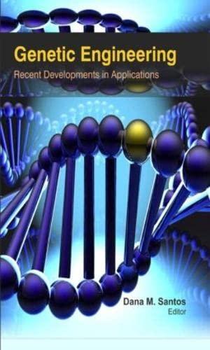 9781926692678: Genetic Engineering: Recent Developments in Applications