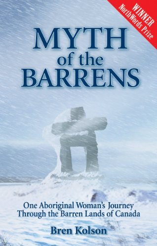 9781926696072: Myth of the Barrens: One Aboriginal Woman's Journey Through the Barren Lands of Canada