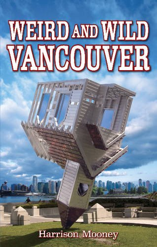 9781926700113: Weird and Wild Vancouver