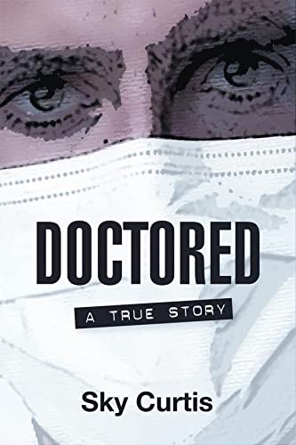 9781926708188: Doctored: A True Story (Inanna Poetry and Fiction Series)