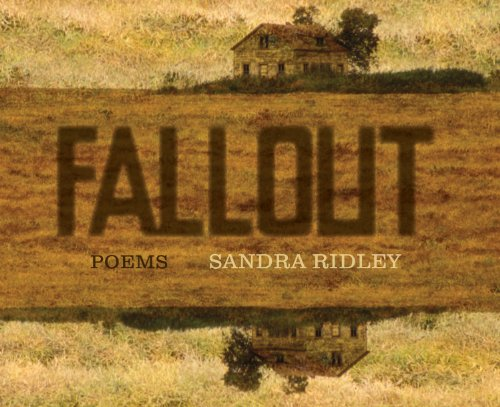 Fallout: Poems: Ridley, Sandra