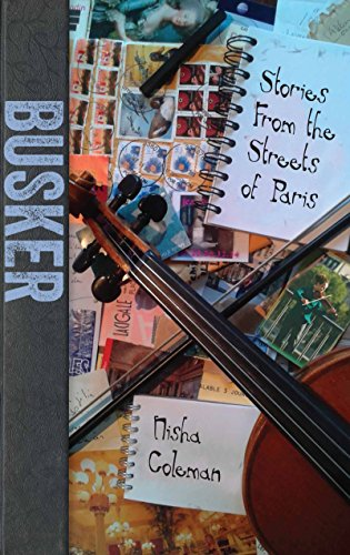 9781926710372: Busker: Stories from the Streets of Paris (Strike Fire New Authors)