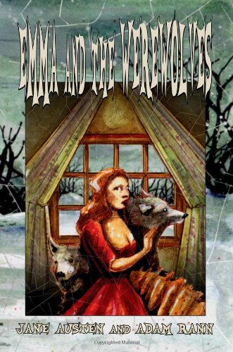 9781926712093: Emma and the Werewolves: Jane Austen's Classic Novel with Blood-curdling Lycanthropy