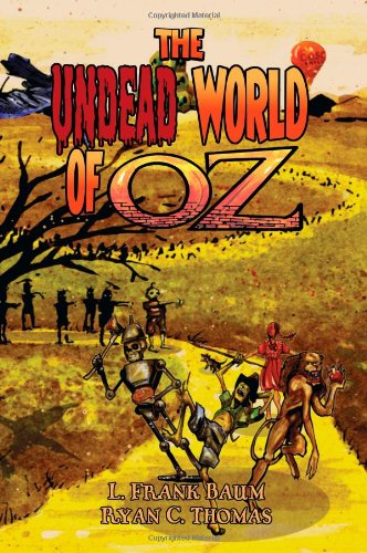 The Undead World of Oz: L. Frank: Baum, L. Frank,