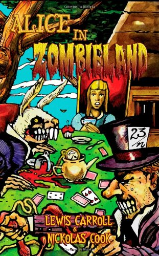 Alice in Zombieland: Lewis Carroll's 'Alice's Adventures: Carroll, Lewis, Cook,