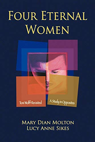 9781926715315: Four Eternal Women: Toni Wolff Revisited - A Study in Opposites