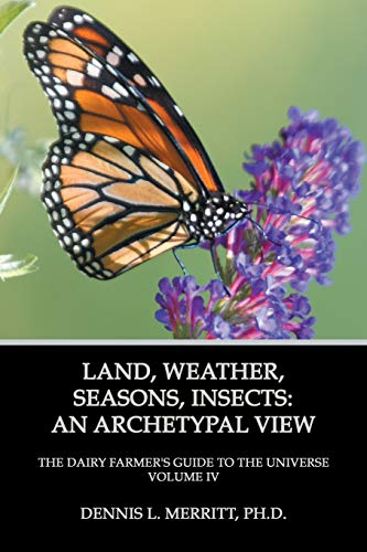 9781926715452: Land, Weather, Seasons, Insects: An Archetypal View