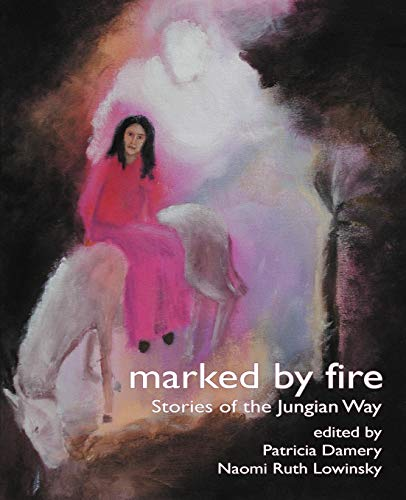 9781926715681: Marked By Fire: Stories of the Jungian Way [The Fisher King Review Volume 1]