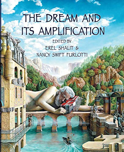 The Dream and Its Amplification [The Fisher King Review Volume 2]: Erel Shalit