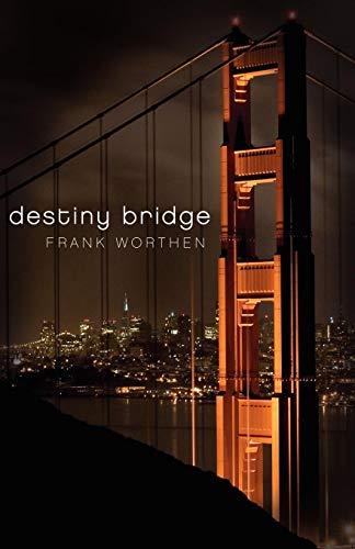 Destiny Bridge: Worthen, Frank