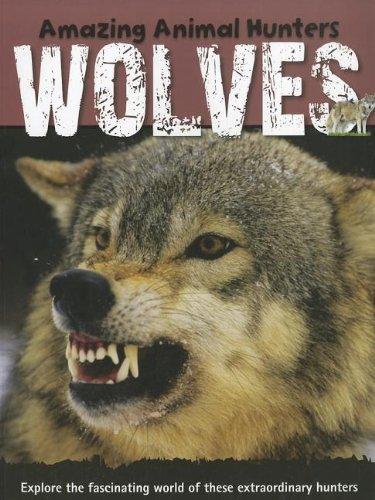 9781926722542: Wolves (Amazing Animal Hunters)