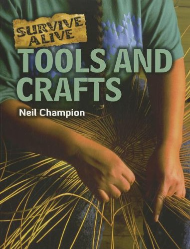 9781926722603: Tools and Crafts (Survive Alive)